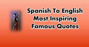 Spanish To English Most Inspiring Famous Quotes