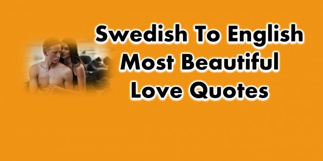Swedish to English Most Beautiful Love Quotes and Phrases