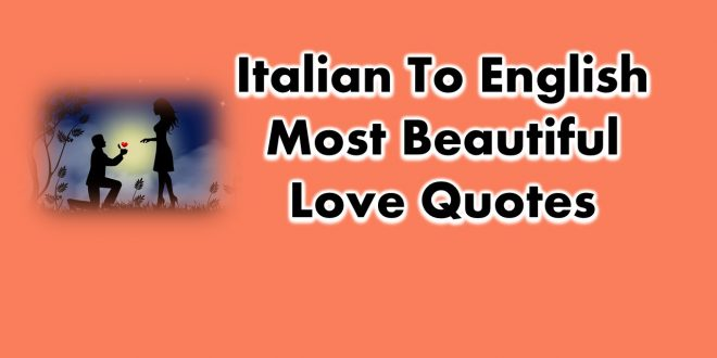 Italian to English Most Beautiful Love Quotes and Phrases