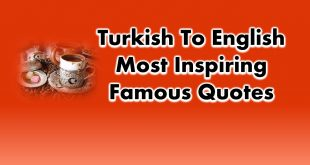 Turkish To English Most Inspiring Famous Quotes of All Time