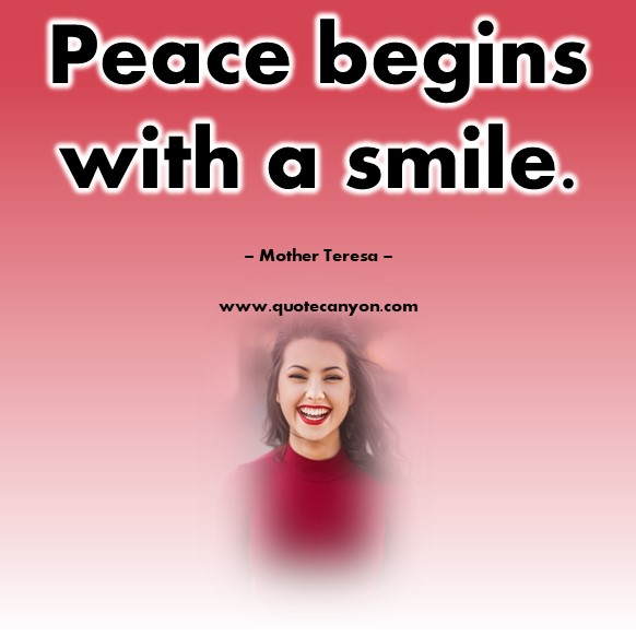 Famous peace quote - Peace begins with a smile - Mother Teresa