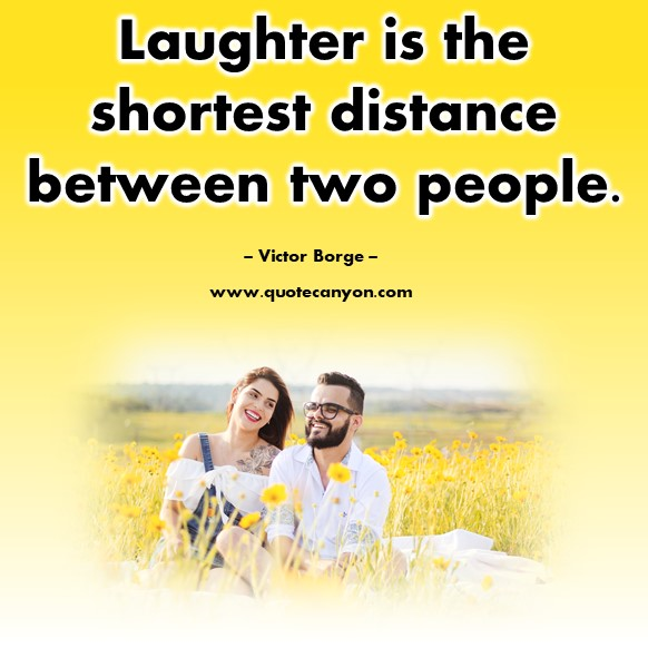 Famous inspirational quotes - Laughter is the shortest distance between two people - Victor Borge