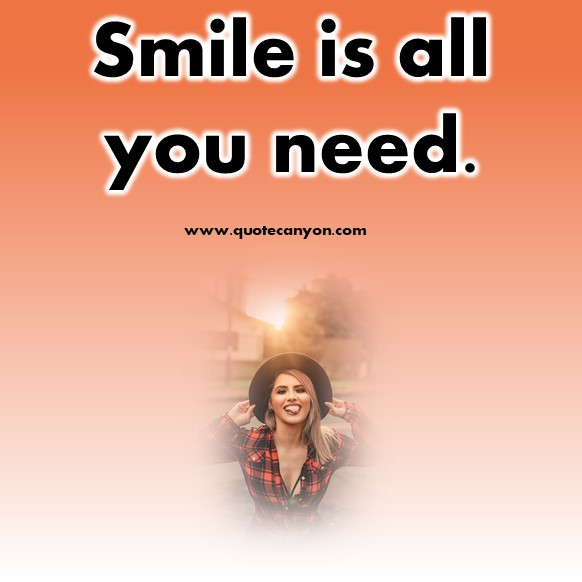 Short smile quote - Smile is all you need