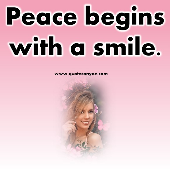 Smile quote - Peace begins with a smile