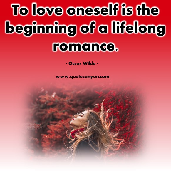 Famous love quotes - To love oneself is the beginning of a lifelong romance - Oscar Wilde