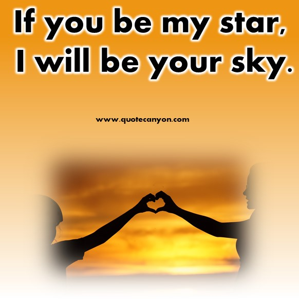 short best friend quotes - If you be my star, I will be your sky
