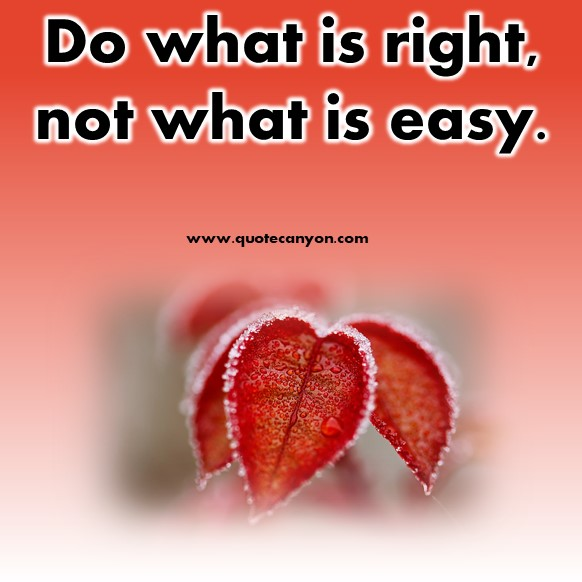 short inspirational quotes - Do what is right, not what is easy