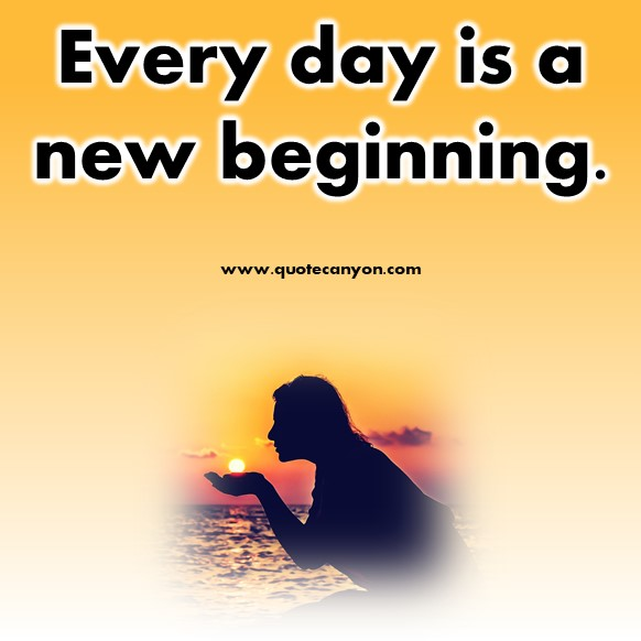 short inspirational quotes - Every day is a new beginning