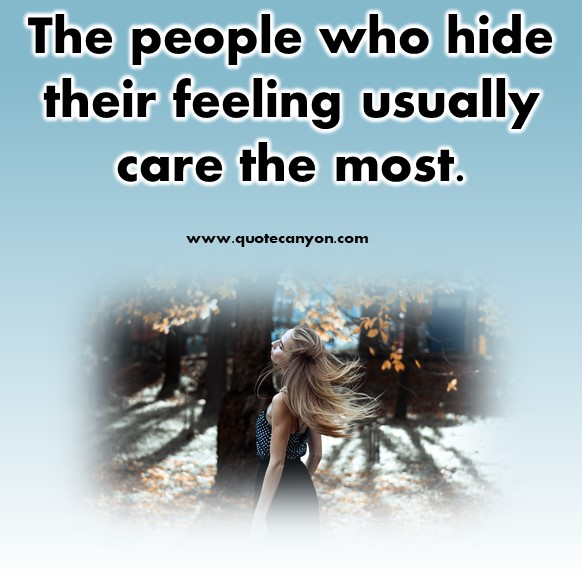 short motivational quotes - The people who hide their feeling usually care the most
