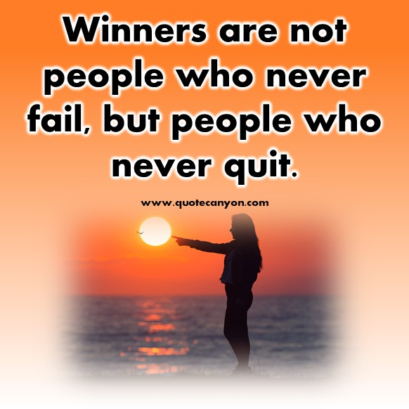 short motivational quotes - Winners are not people who never fail, but people who never quit