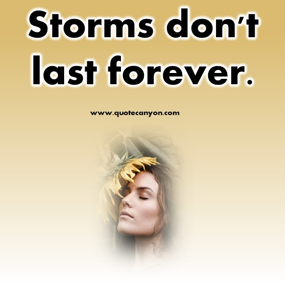 short positive quotes - Storms don't last forever