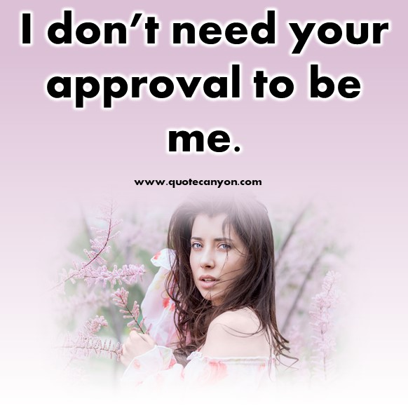 short quotes about love - I don't need your approval to be me