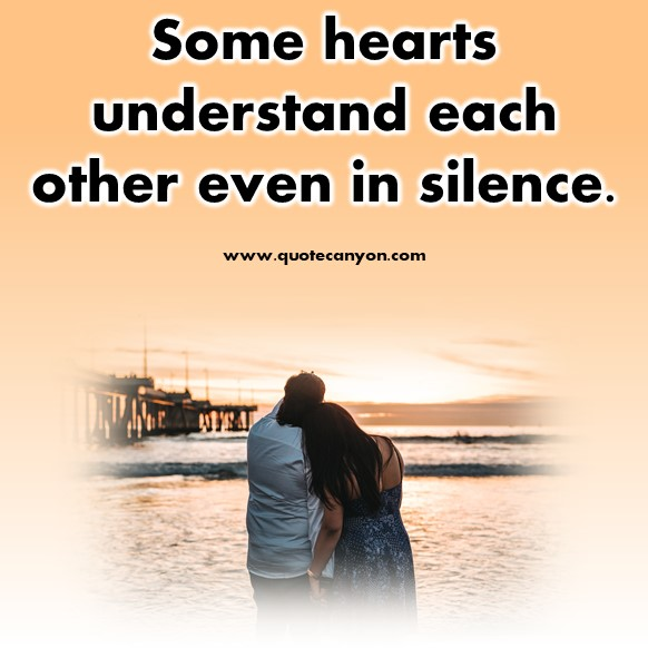short quotes about love - Some hearts understand each other even in silence