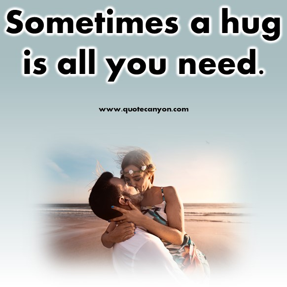short quotes about love - Sometimes a hug is all you need