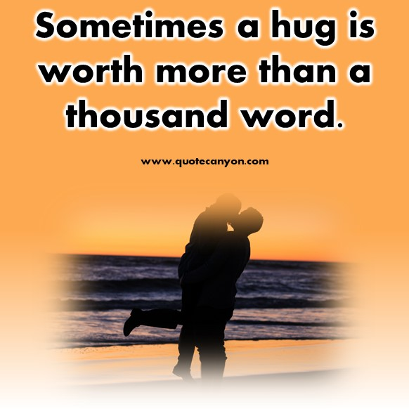 short quotes about love - Sometimes a hug is worth more than a thousand word
