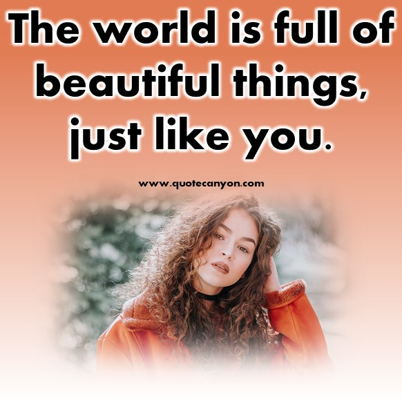 short quotes about love - The world is full of things, just like you