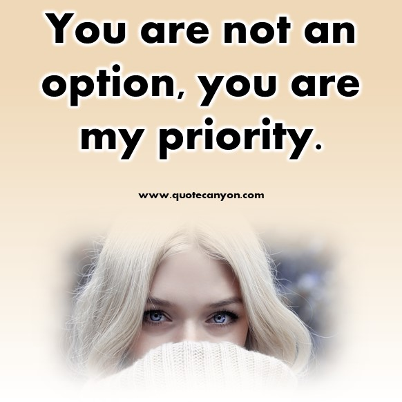 short quotes about love - You are not an option, you are my priority