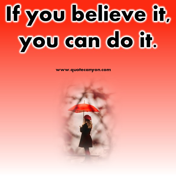 short sayings - If you believe it, you can do it