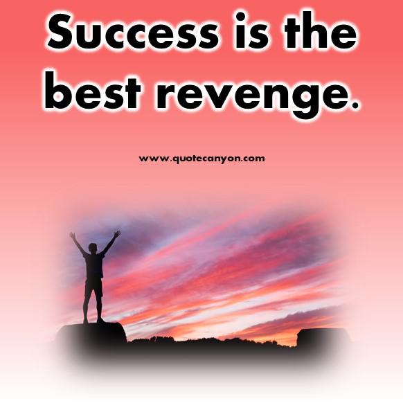 short success quote - Success is the best revenge