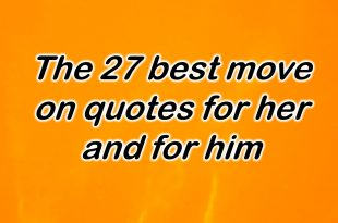 move on quotes for her, move on quotes for him, moving forward quotes, best moving on quotes,i moved on quotes,short quotes about moving on, you need to move on quotes