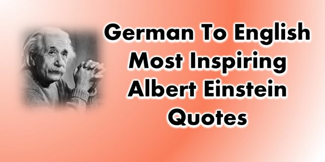 German To English Most Inspiring Albert Einstein Quotes