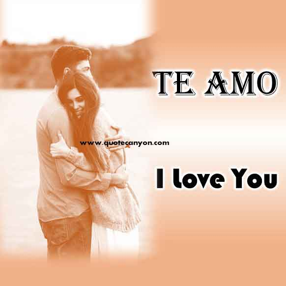 I Love You in Spanish that says Te amo