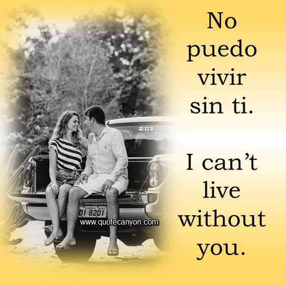 I can't live without you in Spanish that says No puedo vivir sin ti