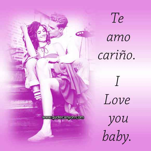 I love you baby in Spanish that says Te amo cariño