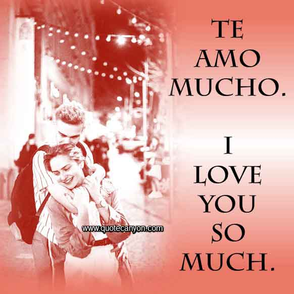 I love you very much in Spanish that says Te amo mucho