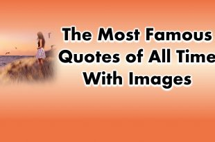 Most Famous Quotes of All Time With Images