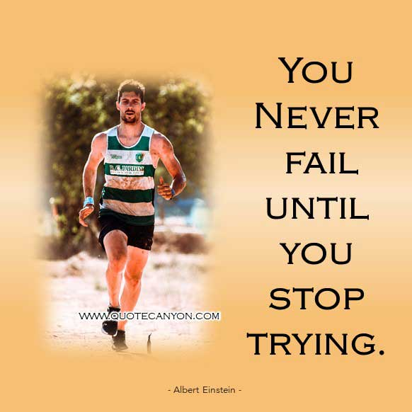 Albert Einstein Failure Quote that says You never fail until you stop trying