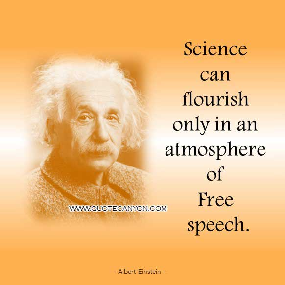 Albert Einstein Quote About Science that says Science can flourish only in an atmosphere of free speech