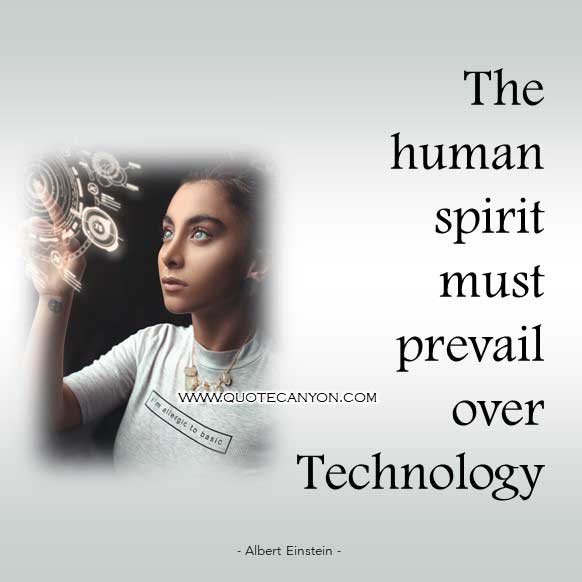 Albert Einstein Quote About Technology that says The human spirit must prevail over technology