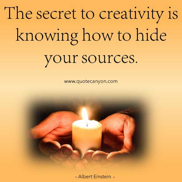 Albert Einstein Quote about Creativity that says The secret to creativity is knowing how to hide your sources
