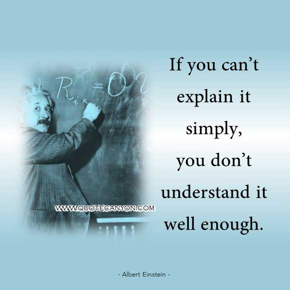 Albert Einstein Quote about Education that says If you can't explain it simply, you don't understand it well enough
