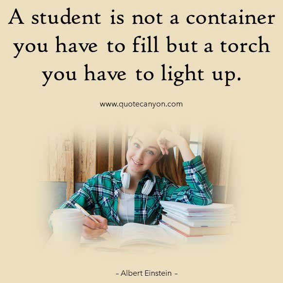 Albert Einstein Quote about Teaching that says A student is not a container you have to fill but a torch you have to light up