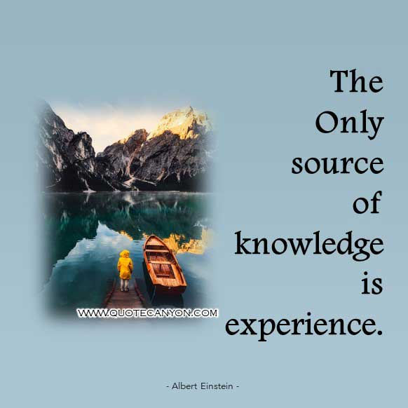 Albert Einstein Quote on Knowledge that says The only source of knowledge is experience