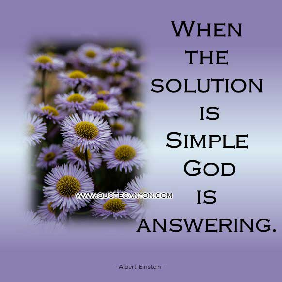 Albert Einstein Quotes on God that says When the solution is simple, God is answering