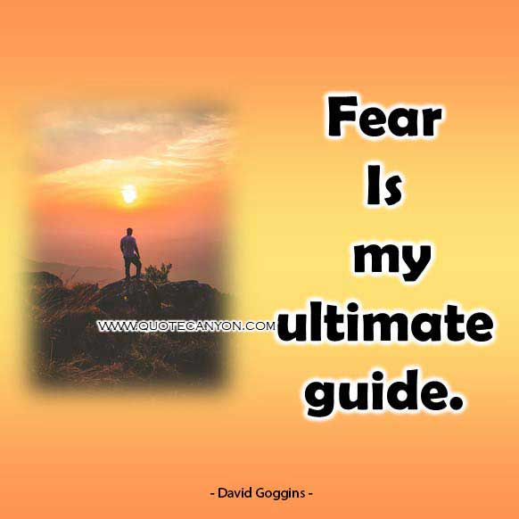 david goggins tumblr quote that says Fear is my ultimate guide