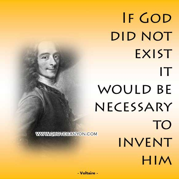 Philosophical Quote About God from Voltaire that says If God did not exist, it would be necessary to invent him
