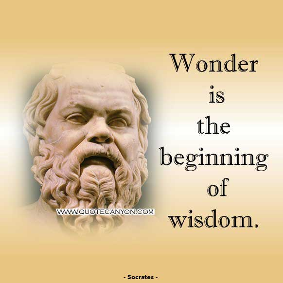 Philosophy Wisdom Quote from Socrates that says Wonder is the beginning of wisdom