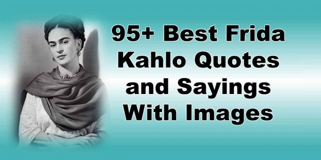 Frida Kahlo Quotes and Sayings