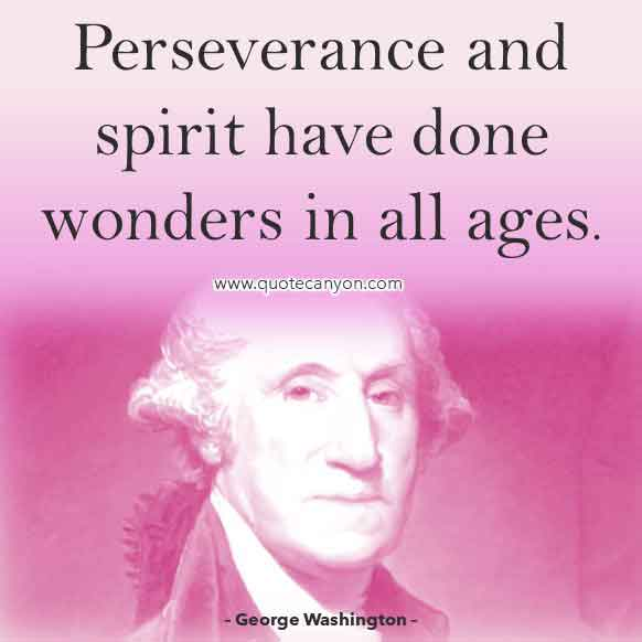 Best George Washington Quote that says Perseverance and spirit have done wonders in all ages