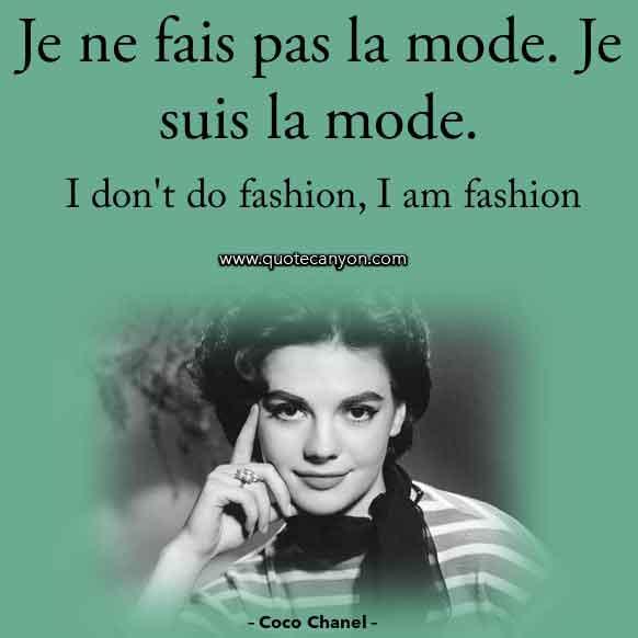 Coco Chanel French Fashion Quote that says Je ne fais pas la mode. Je suis la mode