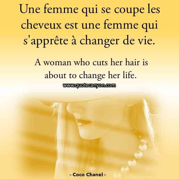 Coco Chanel Hair Quote in French that says Une femme qui se coupe les cheveux est une femme qui s'apprête à changer de vie