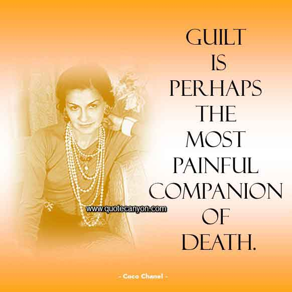 Coco Chanel Images with Quote that says Guilt is perhaps the most painful companion of death