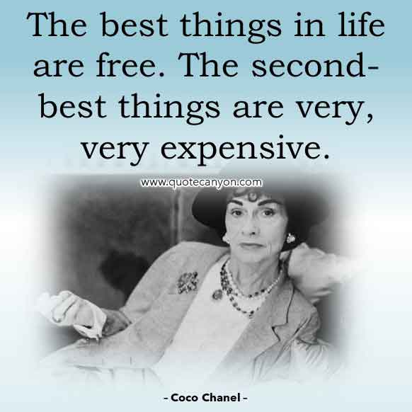 Coco Chanel Life Quote that says The best things in life are free. The second-best things are very, very expensive