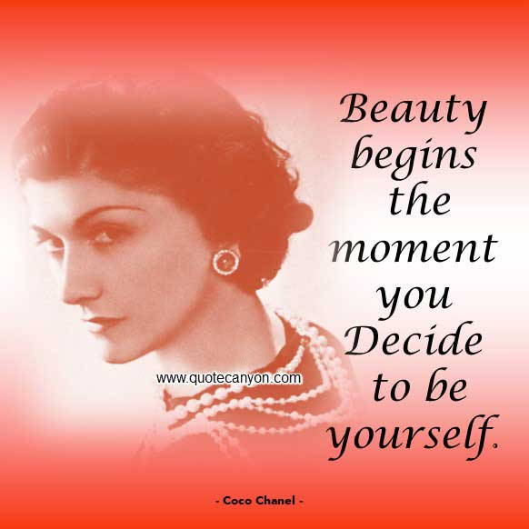 Coco Chanel Quote About Beauty that says Beauty begins the moment you decide to be yourself