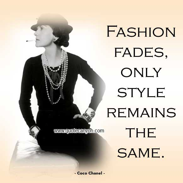 Coco Chanel Quote About Fashion that says Fashion fades, only style remains the same