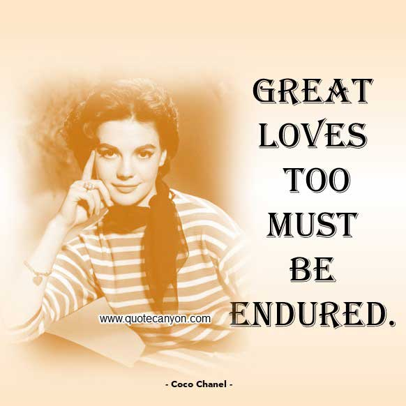 Coco Chanel Quote About Love that says Great loves too must be endured